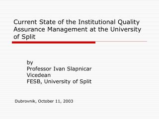 Current State of the Institutional Quality Assurance Management at the University of Split