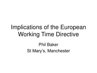 Implications of the European Working Time Directive
