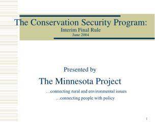The Conservation Security Program: Interim Final Rule June 2004
