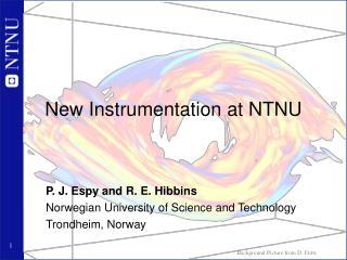 New Instrumentation at NTNU
