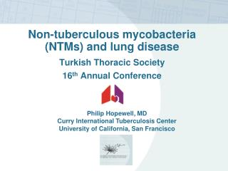 Non- tuberculous  mycobacteria (NTMs) and lung disease Turkish Thoracic Society