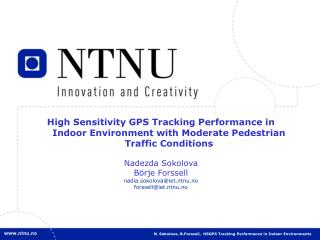 N. Sokolova, B.Forssell,  HSGPS Tracking Performance in Indoor Environments