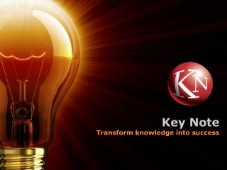 Key Note Transform knowledge into success