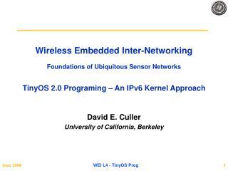 David E. Culler University of California, Berkeley