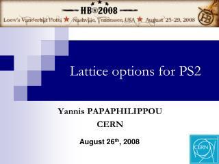 Lattice options for PS2