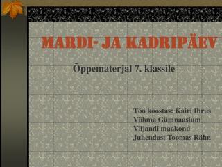 MARDI- ja KADRIP EV