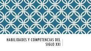 Habilidades y Competencias del siglo XXI