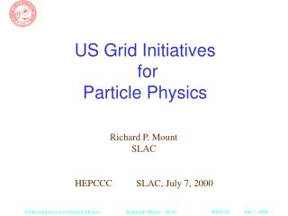 US Grid Initiatives  for  Particle Physics
