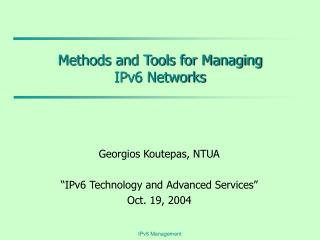 Methods and Tools for Managing  IPv6 Networks