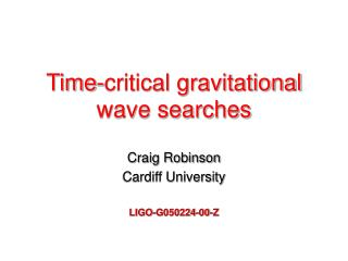 Time-critical gravitational wave searches