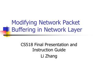 Modifying Network Packet Buffering in Network Layer