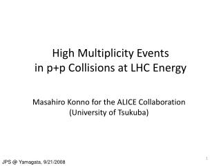 High Multiplicity Events in p+p Collisions at LHC Energy