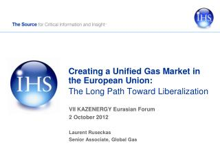Creating a Unified Gas Market in the European Union: The Long Path Toward Liberalization