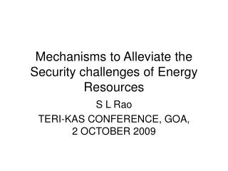 Mechanisms to Alleviate the Security challenges of Energy Resources