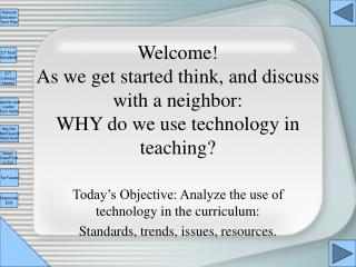 Today�s Objective: Analyze the use of technology in the curriculum: