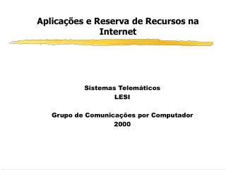 Aplicações e Reserva de Recursos na Internet