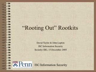 """Rooting Out"" Rootkits"