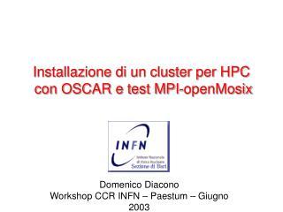 Installazione di un cluster per HPC  con OSCAR e test MPI-openMosix