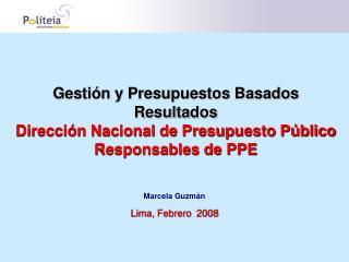 Gesti n y Presupuestos Basados Resultados Direcci n Nacional de Presupuesto P blico Responsables de PPE