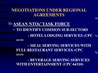 NEGOTIATIONS UNDER REGIONAL AGREEMENTS