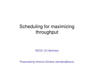 Scheduling for maximizing throughput