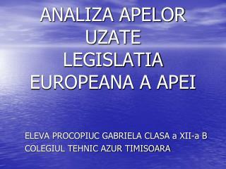 ANALIZA APELOR UZATE LEGISLATIA EUROPEANA A APEI