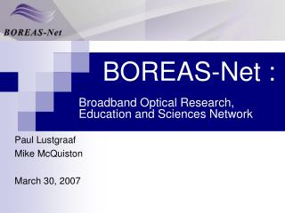 BOREAS-Net :  Broadband Optical Research, Education and Sciences Network