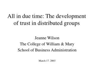 All in due time: The development of trust in distributed groups