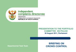 PRESENTATION TO THE PORTFOLIO COMMITTEE  ON POLICE 30 August 2011, Parliament