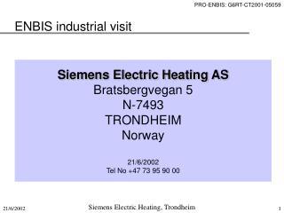 Siemens Electric Heating AS Bratsbergvegan 5 N-7493 TRONDHEIM Norway 21/6/2002