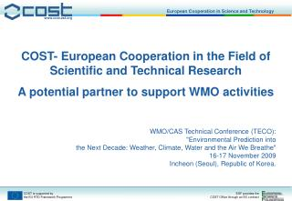 COST- European Cooperation in the Field of Scientific and Technical Research