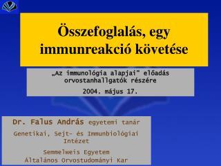 Összefoglalás, egy immunreakció követése
