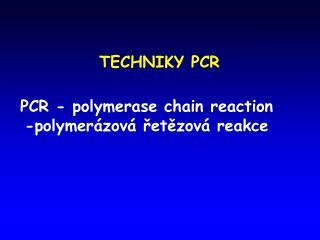 TECHNIKY PCR