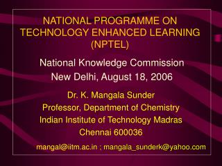 NATIONAL PROGRAMME ON TECHNOLOGY ENHANCED LEARNING (NPTEL)