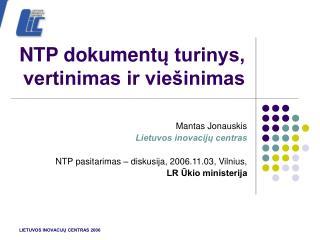 NTP dokument ų turinys,  vertinimas ir viešinimas