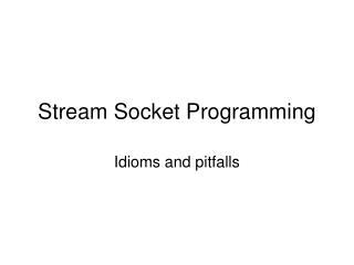 Stream Socket Programming