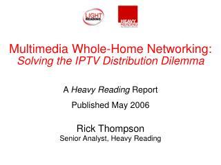 Rick Thompson Senior Analyst, Heavy Reading