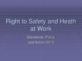 Right to Safety and Heath at Work