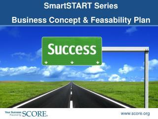 SmartSTART Series   Business Concept & Feasability Plan