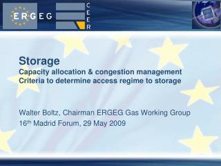 Storage Capacity allocation & congestion management Criteria to determine access regime to storage
