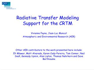 Radiative  Transfer Modeling Support for the CRTM