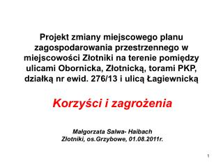 Korzyści i zagrożenia Małgorzata  Salwa-  Haibach Złotniki, os.Grzybowe, 01.08.2011r.