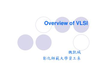 Overview of VLSI