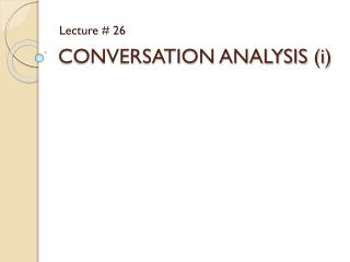 CONVERSATION ANALYSIS (i)
