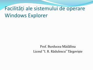 Facilități ale sistemului de operare Windows Explorer
