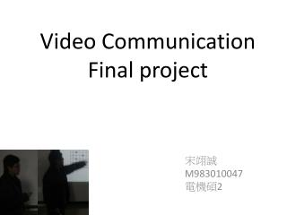 Video  Communication  Final project