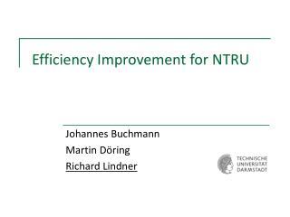 Efficiency Improvement for NTRU