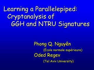 Phong Q. Nguy ê n  (École normale supérieure) Oded Regev  (Tel Aviv University)