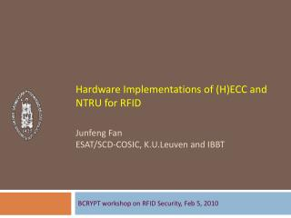 BCRYPT workshop on RFID Security, Feb 5, 2010
