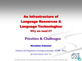 Nicoletta Calzolari  Istituto di Linguistica Computazionale - CNR - Pisa glottolo@ilcr.it